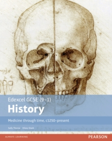 Edexcel GCSE (9-1) History Medicine through time, c1250-present Student Book, Paperback Book