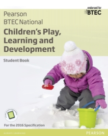 BTEC National Children's Play, Learning and Development Student Book : For the 2016 specifications, Mixed media product Book