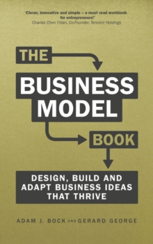The Business Model Book : Design, build and adapt business ideas that drive business growth, Paperback Book
