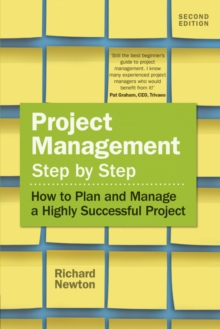 Project Management Step by Step : How to Plan and Manage a Highly Successful Project, Paperback / softback Book