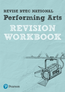Revise BTEC National Performing Arts Revision Workbook, Paperback Book