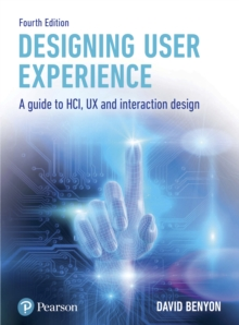 Designing User Experience : A guide to HCI, UX and interaction design, EPUB eBook