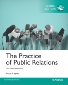 The Practice of Public Relations, Global Edition, Paperback Book