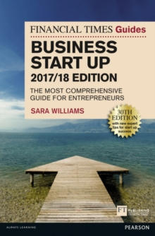 The Financial Times Guide to Business Start Up 2017/18 : The Most Comprehensive Guide for Entrepreneurs, Paperback Book