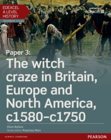 Edexcel A Level History, Paper 3: The witch craze in Britain, Europe and North America c1580-c1750 Student Book + ActiveBook, PDF eBook
