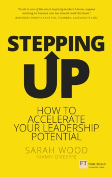 Stepping Up : How to accelerate your leadership potential, Paperback Book