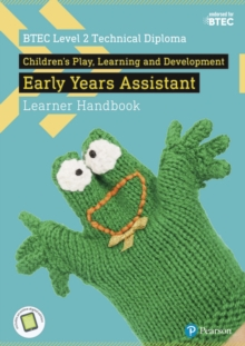 BTEC Level 2 Technical Diploma Children's Play, Learning and Development Early Years Assistant Learner Handbook with ActiveBook, Mixed media product Book