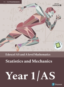 Edexcel AS and A level Mathematics Statistics & Mechanics Year 1/AS Textbook + e-book, PDF eBook