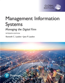 Management Information Systems: Managing the Digital Firm, Global Edition, Paperback Book