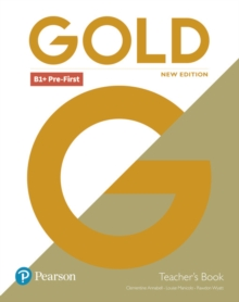 Gold B1+ Pre-First New Edition Teacher's Book with Portal access and Teacher's Resource Disc Pack, Mixed media product Book