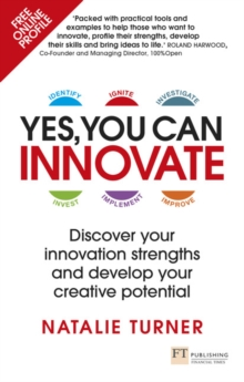 Yes, You Can Innovate : Discover your innovation strengths and develop your creative potential, Paperback / softback Book