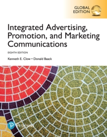 Integrated Advertising, Promotion, and Marketing Communications, Global Edition, PDF eBook