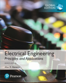 Electrical Engineering: Principles & Applications, Global Edition, Paperback / softback Book