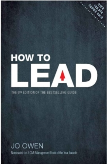 How to Lead : The definitive guide to effective leadership, Paperback Book