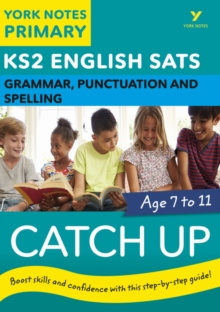 English SATs Catch Up Grammar, Punctuation and Spelling: York Notes for KS2, Paperback / softback Book