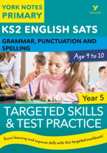 English SATs Grammar, Punctuation and Spelling Targeted Skills and Test Practice for Year 5: York Notes for KS2, Paperback Book