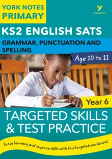 English SATs Grammar, Punctuation and Spelling Targeted Skills and Test Practice for Year 6: York Notes for KS2, Paperback Book