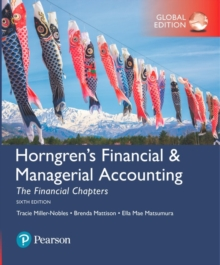 Horngren's Financial & Managerial Accounting, The Financial Chapters, Global Edition, Paperback Book