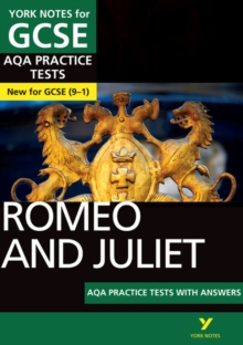 Romeo and Juliet AQA Practice Tests: York Notes for GCSE (9-1), Paperback Book