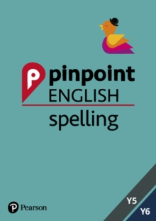 Pinpoint English Spelling Years 5 and 6 : Photocopiable Targeted SATs Practice (age 9-11), Spiral bound Book