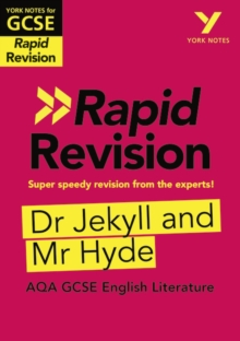 York Notes for AQA GCSE (9-1) Rapid Revision: Dr Jekyll and Mr Hyde - Refresh, Revise and Catch up!, Paperback / softback Book
