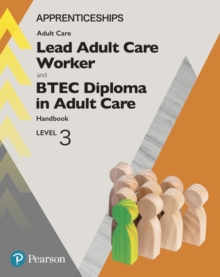 Apprenticeship Lead Adult Care Worker and BTEC Diploma in Adult Care Handbook + Activebook, PDF eBook