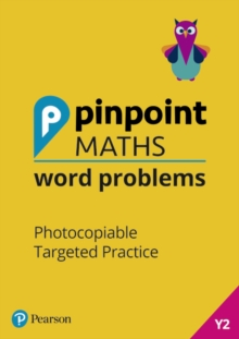 Pinpoint Maths Word Problems Year 2 Teacher Book : Photocopiable Targeted Practice, Mixed media product Book