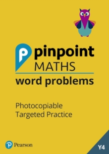 Pinpoint Maths Word Problems Year 4 Teacher Book : Photocopiable Targeted Practice, Mixed media product Book