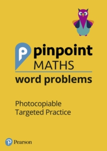Pinpoint Maths Word Problems Years 1 to 6 Teacher Book Pack : Photocopiable Targeted Practice, Mixed media product Book