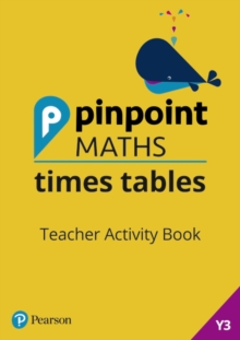 Pinpoint Maths Times Tables Year 3 Teacher Activity Book, Spiral bound Book