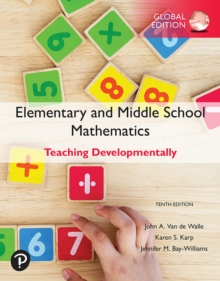 Elementary and Middle School Mathematics: Teaching Developmentally, Global Edition, PDF eBook