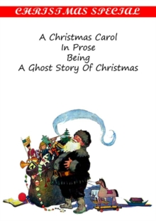 A Christmas Carol IN PROSE BEING A Ghost Story of Christmas, PDF eBook