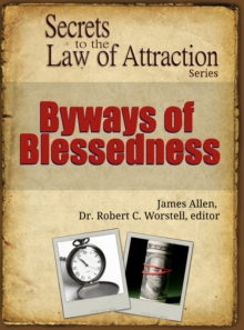 Byways of Blessedness : Secrets to the Law of Attraction Series, EPUB eBook