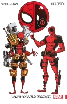 Spider-man/deadpool Vol. 0: Don't Call It A Team-up, Paperback / softback Book