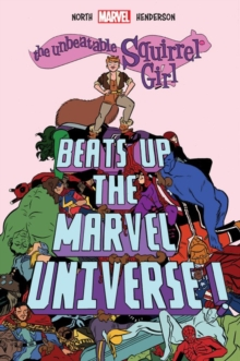 The Unbeatable Squirrel Girl Beats Up the Marvel Universe, Hardback Book