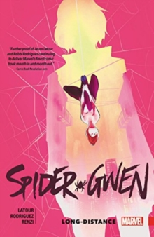Spider-Gwen Vol. 3: Long Distance, Paperback Book