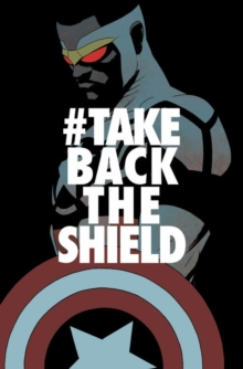 Captain America: Sam Wilson Vol. 4: #takebacktheshield, Paperback / softback Book