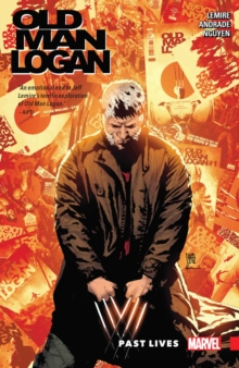 Wolverine: Old Man Logan Vol. 5: Past Lives, Paperback Book