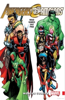 Avengers & Champions: Worlds Collide, Paperback Book
