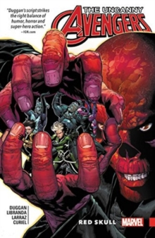 Uncanny Avengers: Unity Vol. 4: Red Skull, Paperback Book