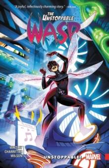 The Unstoppable Wasp Vol. 1: Unstoppable, Paperback Book