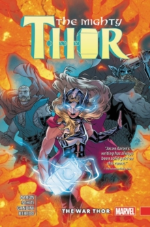 Mighty Thor Vol. 4: The War Thor, Hardback Book