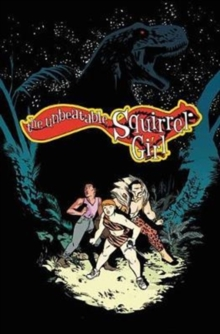 The Unbeatable Squirrel Girl Vol. 7: I've Been Waiting For A Squirrel Like You, Paperback / softback Book