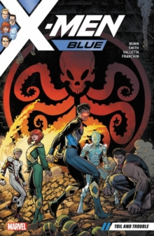 X-men Blue Vol. 2: Toil And Trouble, Paperback Book