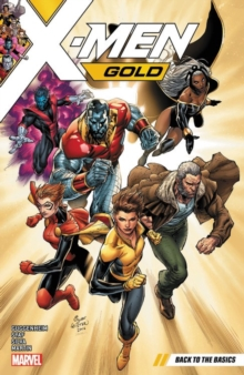 X-men Gold Vol. 1: Back To The Basics, Paperback Book