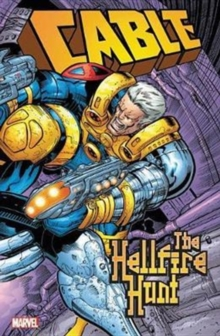 Cable: The Hellfire Hunt, Paperback Book