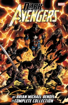 Dark Avengers By Brian Michael Bendis: The Complete Collection, Paperback Book