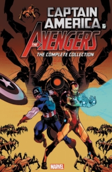 Captain America And The Avengers: The Complete Collection, Paperback / softback Book