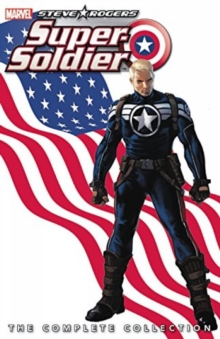 Steve Rogers: Super-soldier - The Complete Collection, Paperback / softback Book