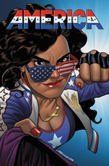 America Vol. 1: The Life And Times Of America Chavez, Paperback Book